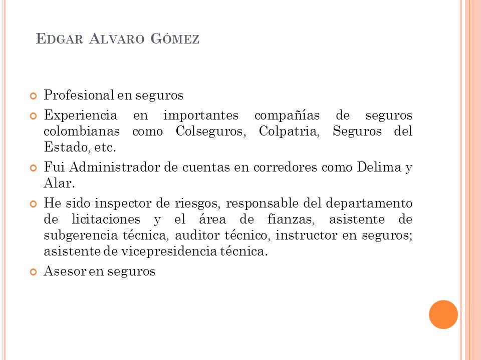 Edgar Alvaro Gómez Profesional en seguros