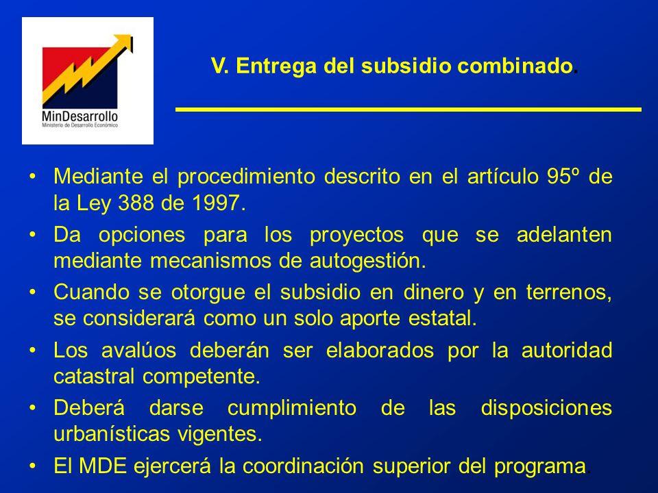 V. Entrega del subsidio combinado.