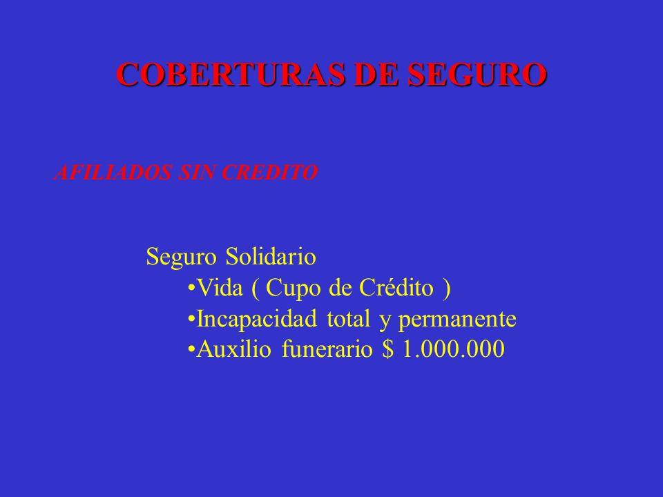 COBERTURAS DE SEGURO Seguro Solidario Vida ( Cupo de Crédito )