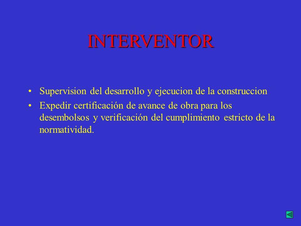 INTERVENTOR Supervision del desarrollo y ejecucion de la construccion