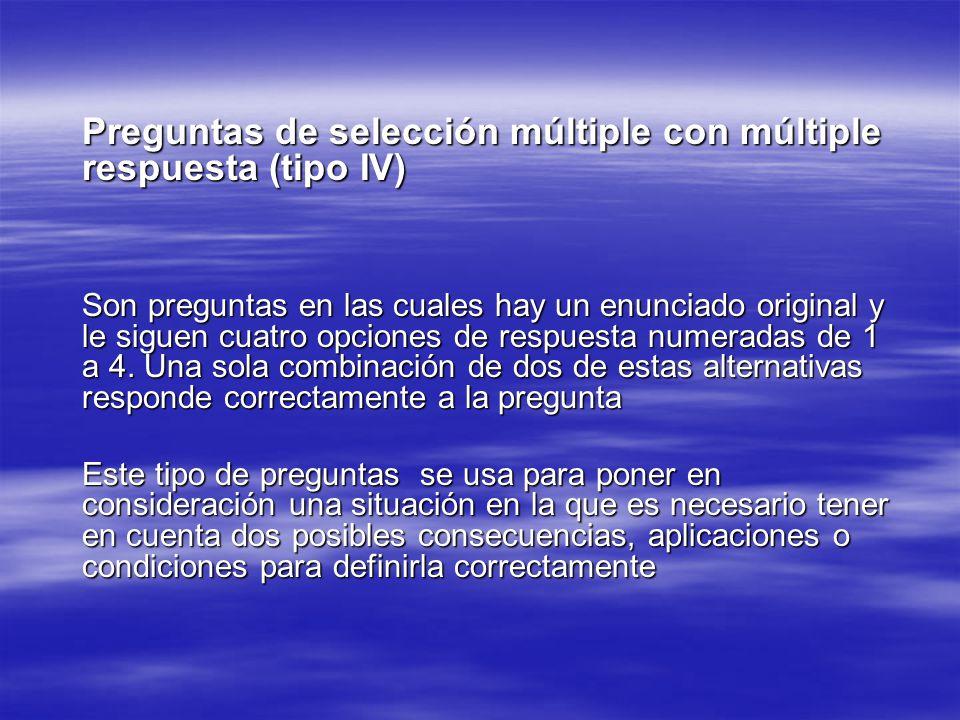 Preguntas de selección múltiple con múltiple respuesta (tipo IV)
