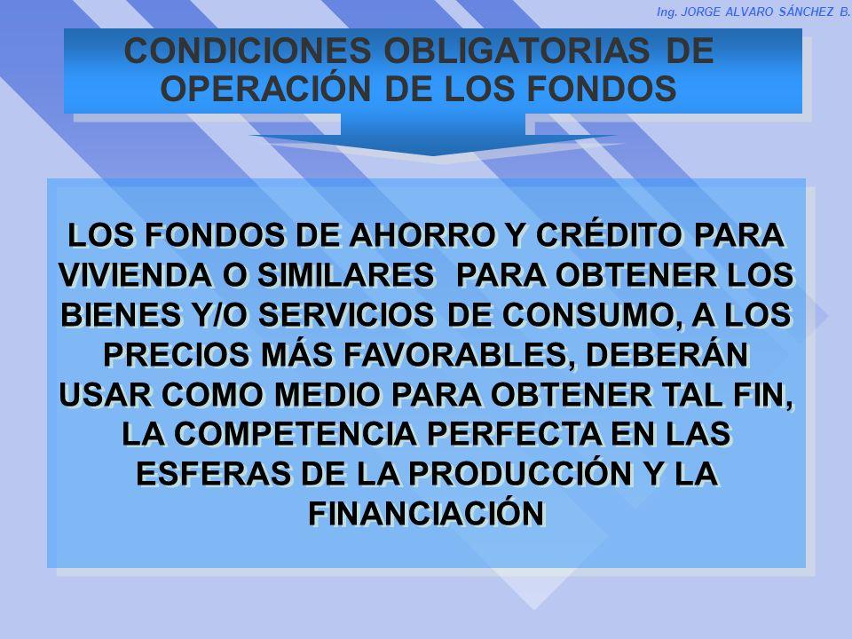 CONDICIONES OBLIGATORIAS DE OPERACIÓN DE LOS FONDOS