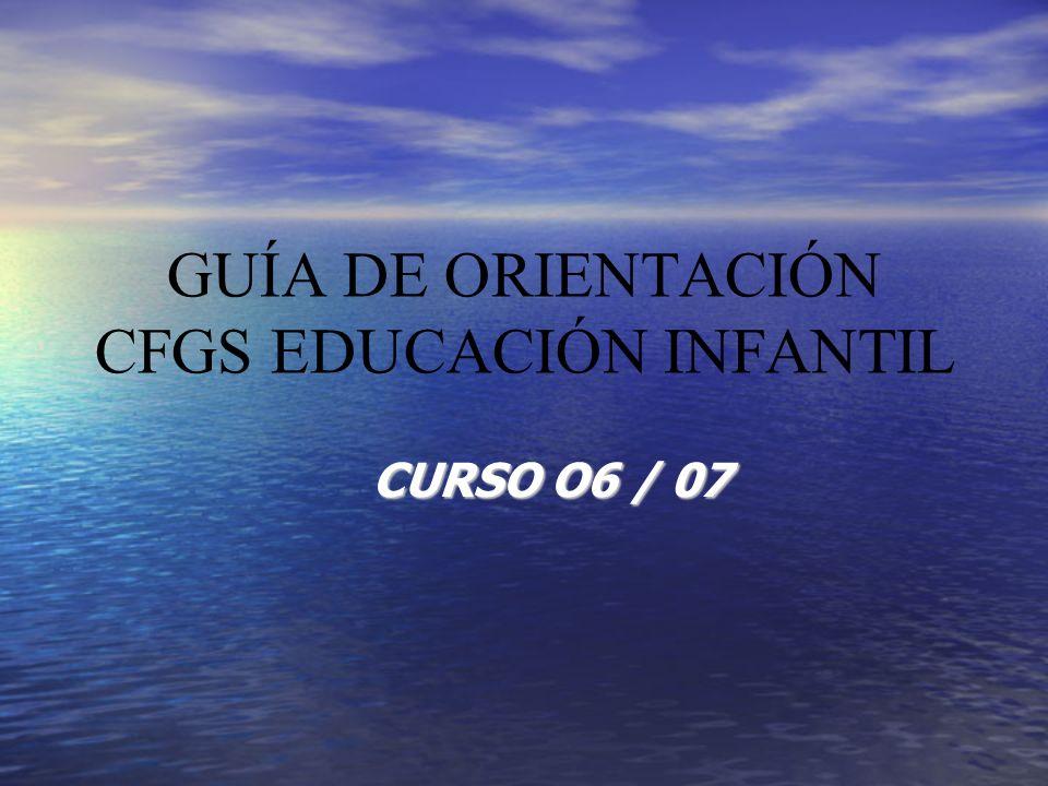 GUÍA DE ORIENTACIÓN CFGS EDUCACIÓN INFANTIL