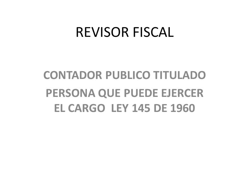 REVISOR FISCAL CONTADOR PUBLICO TITULADO