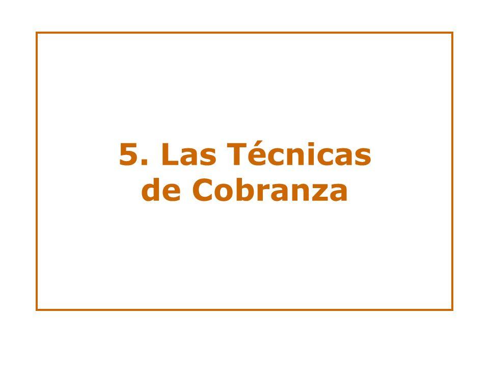 5. Las Técnicas de Cobranza