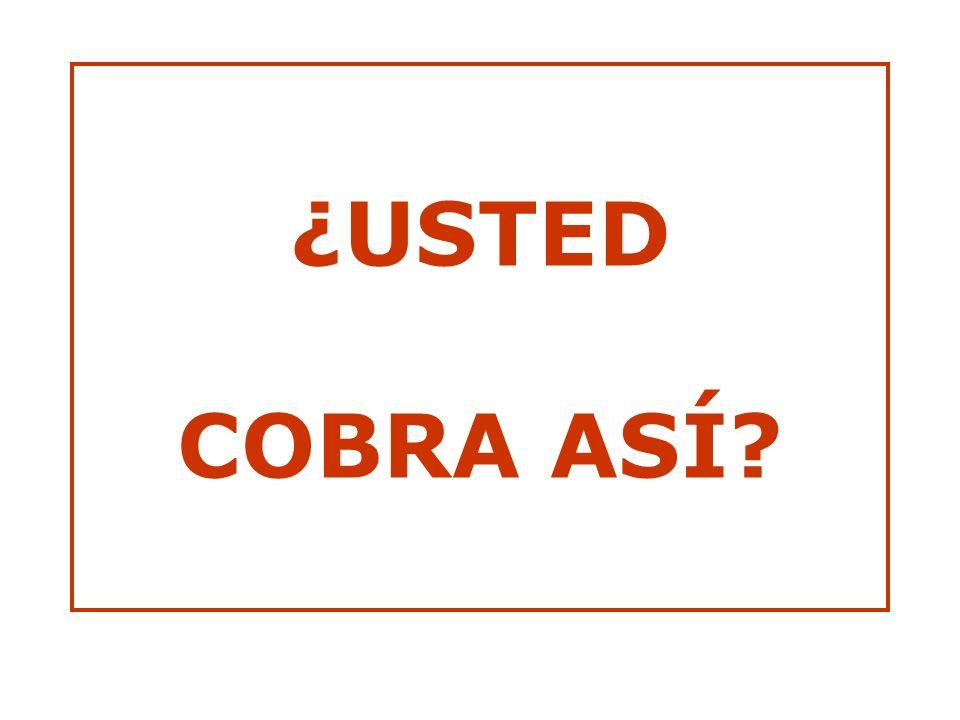 ¿USTED COBRA ASÍ
