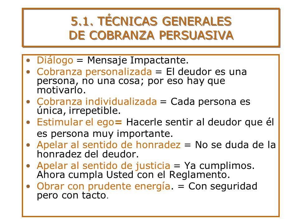 5.1. TÉCNICAS GENERALES DE COBRANZA PERSUASIVA