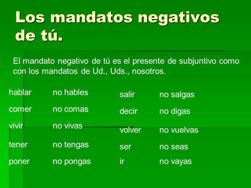 Los mandatos negativos de tú.
