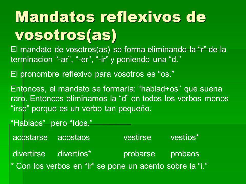 Mandatos reflexivos de vosotros(as)