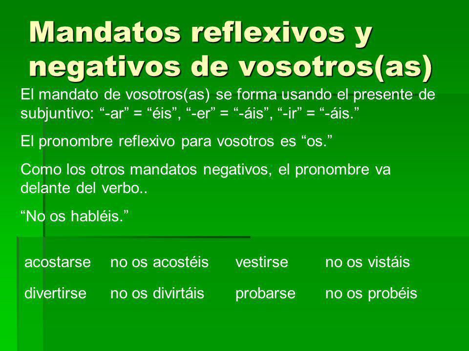 Mandatos reflexivos y negativos de vosotros(as)