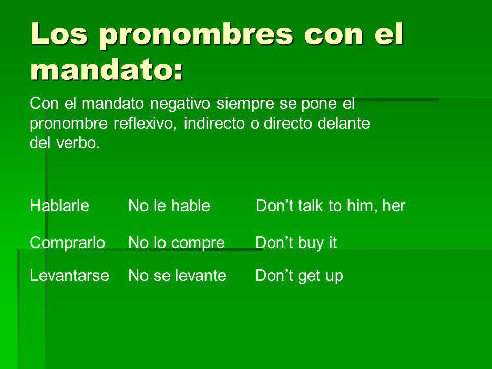 Los pronombres con el mandato:
