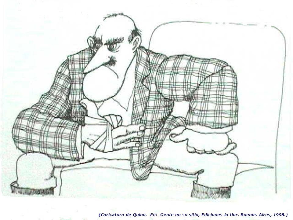 (Caricatura de Quino. En: Gente en su sitio, Ediciones la flor