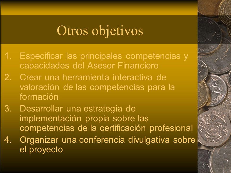 Otros objetivos Especificar las principales competencias y capacidades del Asesor Financiero.