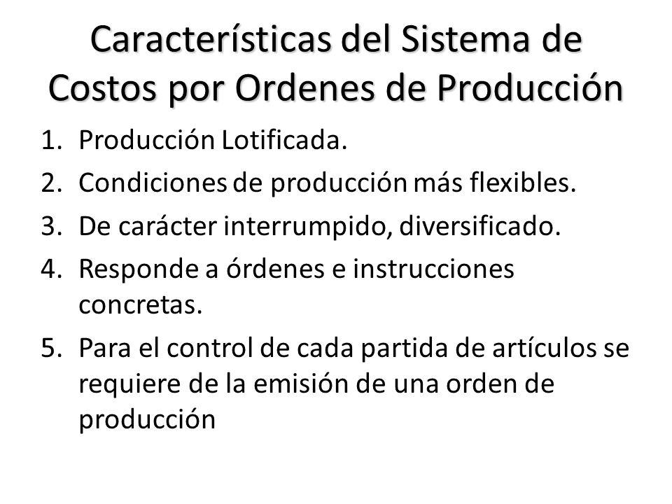 Características del Sistema de Costos por Ordenes de Producción