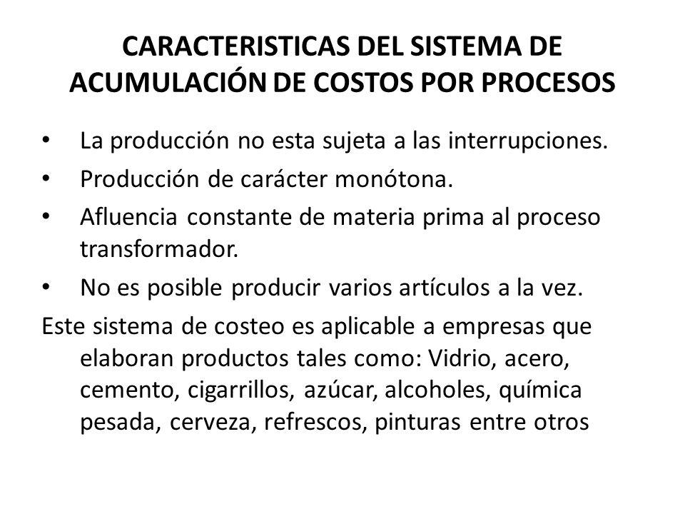 CARACTERISTICAS DEL SISTEMA DE ACUMULACIÓN DE COSTOS POR PROCESOS