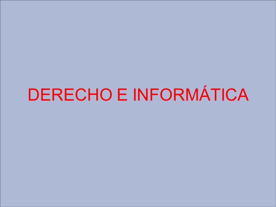 DERECHO E INFORMÁTICA