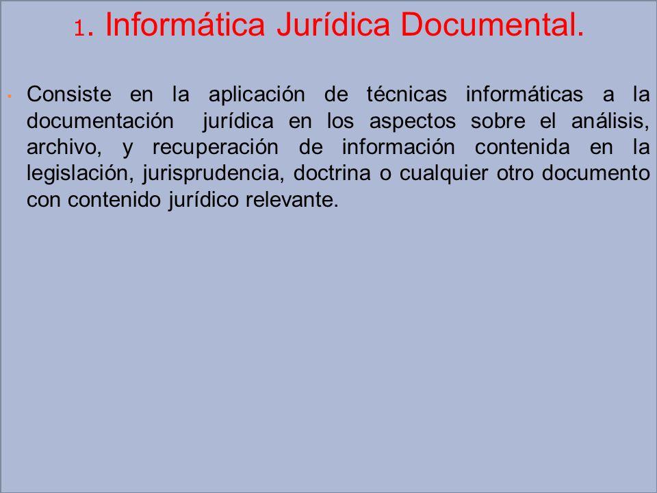 1. Informática Jurídica Documental.