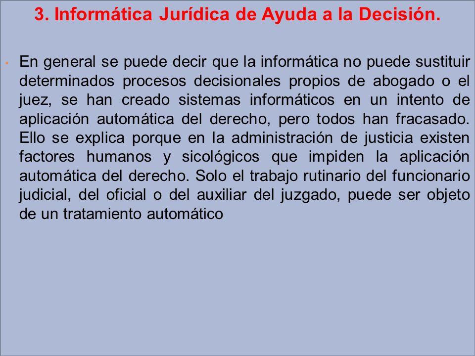 3. Informática Jurídica de Ayuda a la Decisión.