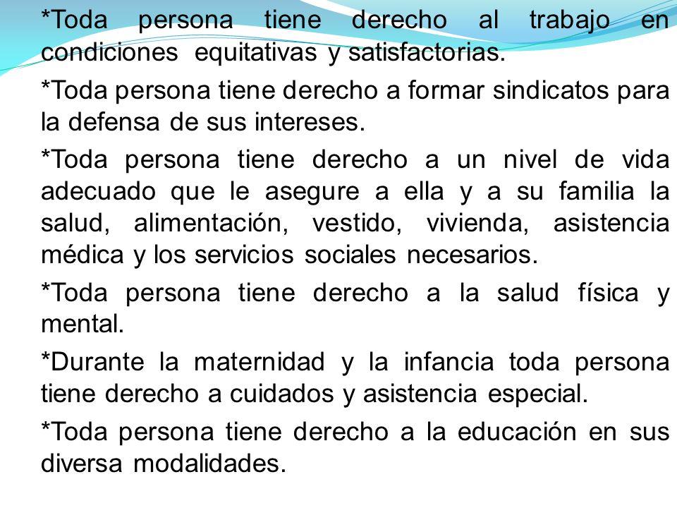 *Toda persona tiene derecho al trabajo en condiciones equitativas y satisfactorias.