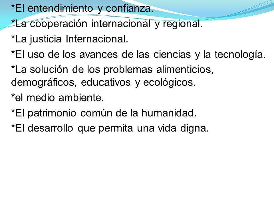 *La cooperación internacional y regional. *La justicia Internacional.