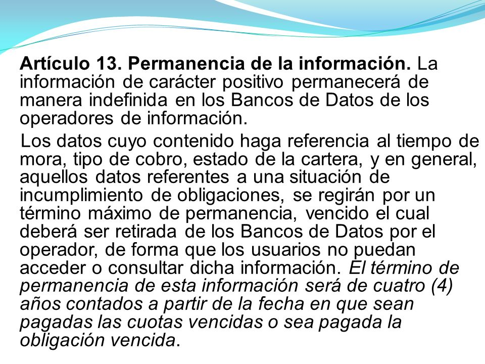Artículo 13. Permanencia de la información