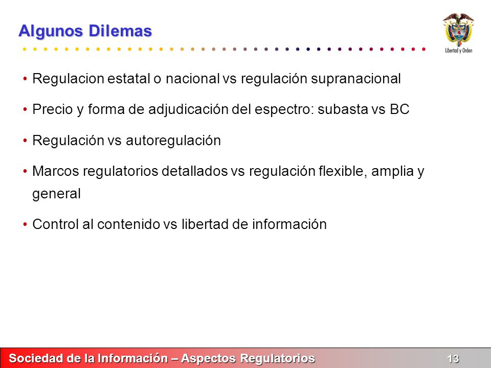 Algunos Dilemas Regulacion estatal o nacional vs regulación supranacional. Precio y forma de adjudicación del espectro: subasta vs BC.