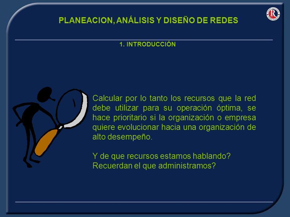PLANEACION, ANÁLISIS Y DISEÑO DE REDES