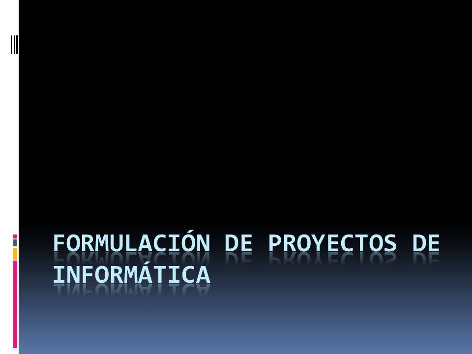 Formulación de proyectos de informática