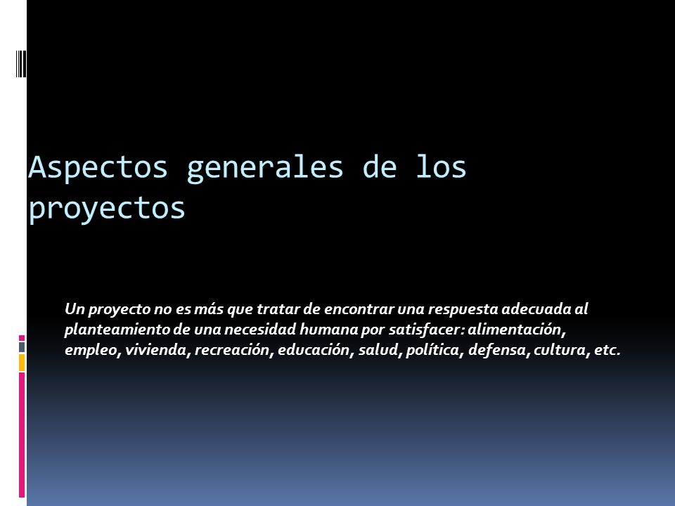 Aspectos generales de los proyectos