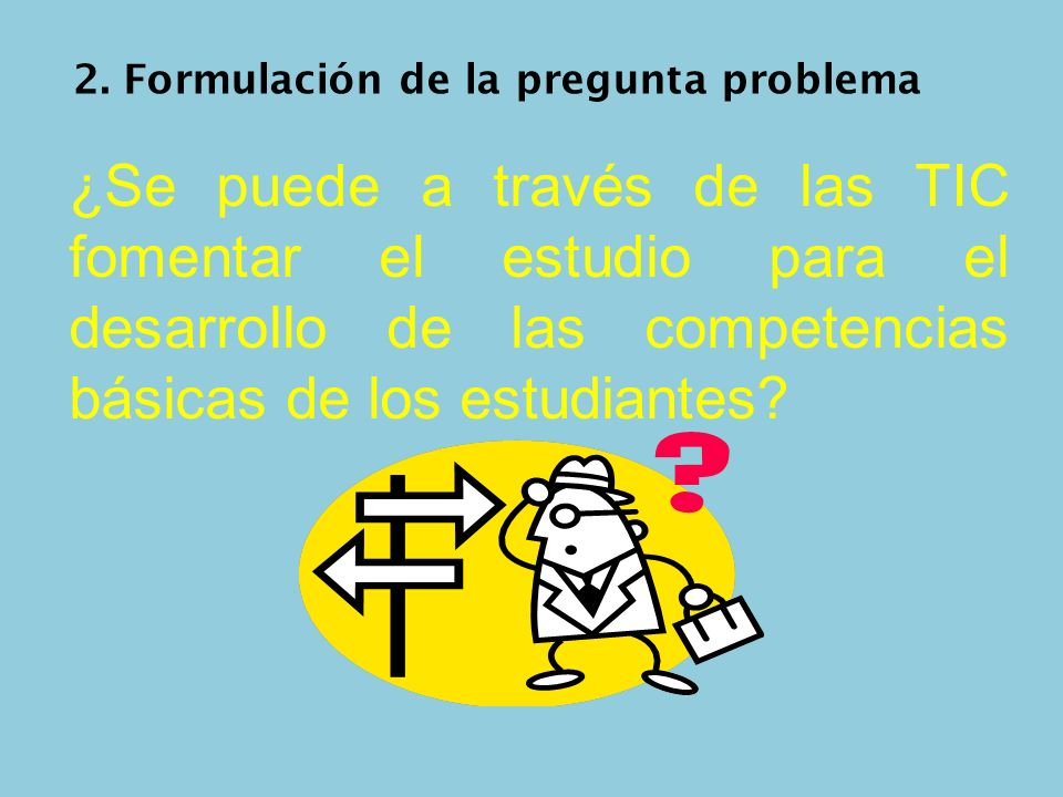 2. Formulación de la pregunta problema