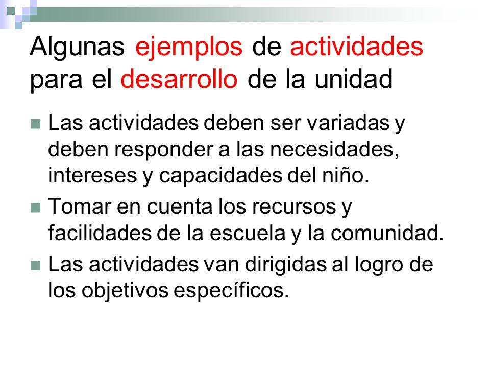 Algunas ejemplos de actividades para el desarrollo de la unidad