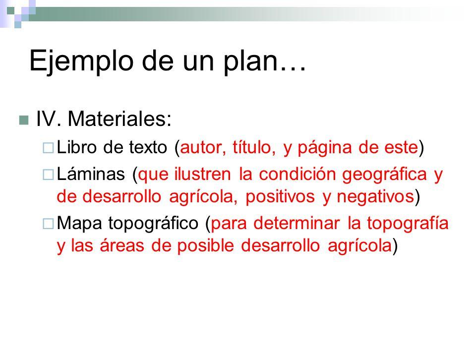 Ejemplo de un plan… IV. Materiales: