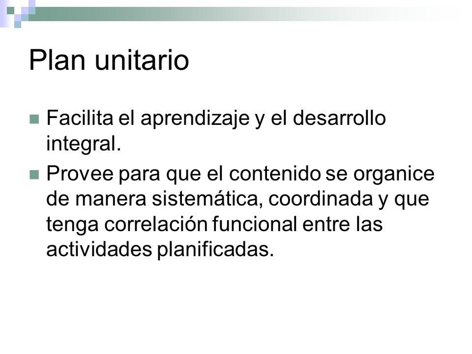 Plan unitario Facilita el aprendizaje y el desarrollo integral.