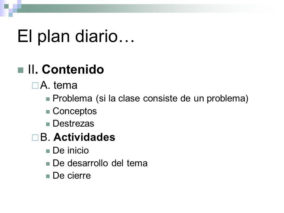 El plan diario… II. Contenido A. tema B. Actividades