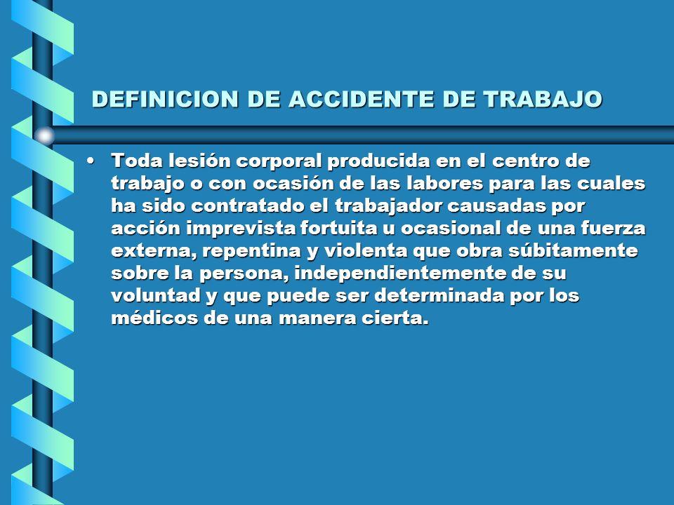 DEFINICION DE ACCIDENTE DE TRABAJO