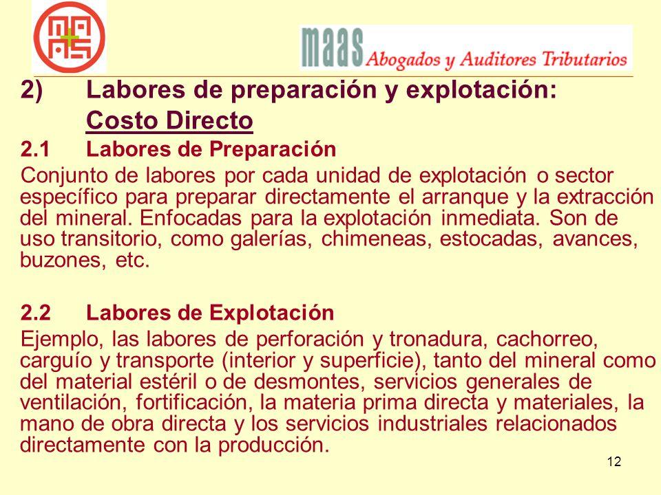 2) Labores de preparación y explotación: Costo Directo