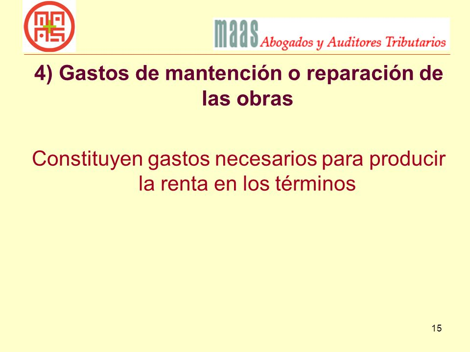 4) Gastos de mantención o reparación de las obras