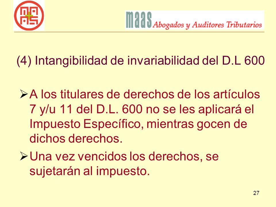(4) Intangibilidad de invariabilidad del D.L 600