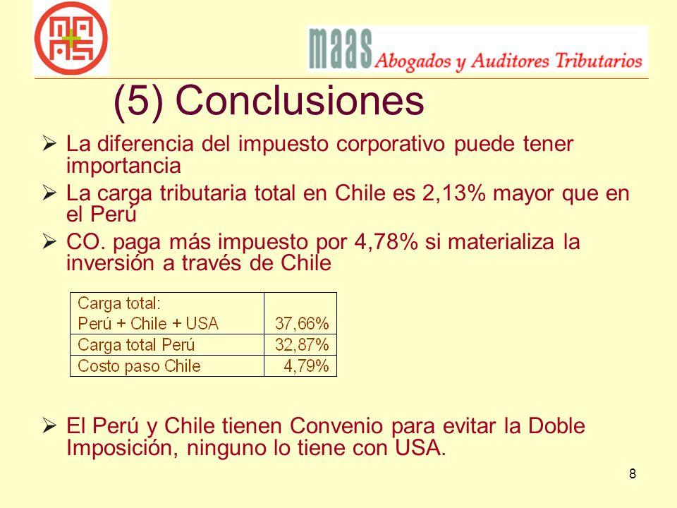 (5) Conclusiones La diferencia del impuesto corporativo puede tener importancia. La carga tributaria total en Chile es 2,13% mayor que en el Perú.