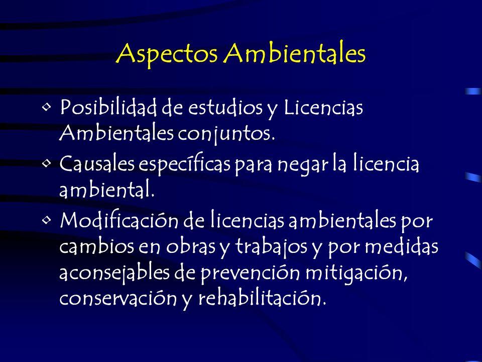Aspectos Ambientales Posibilidad de estudios y Licencias Ambientales conjuntos. Causales específicas para negar la licencia ambiental.