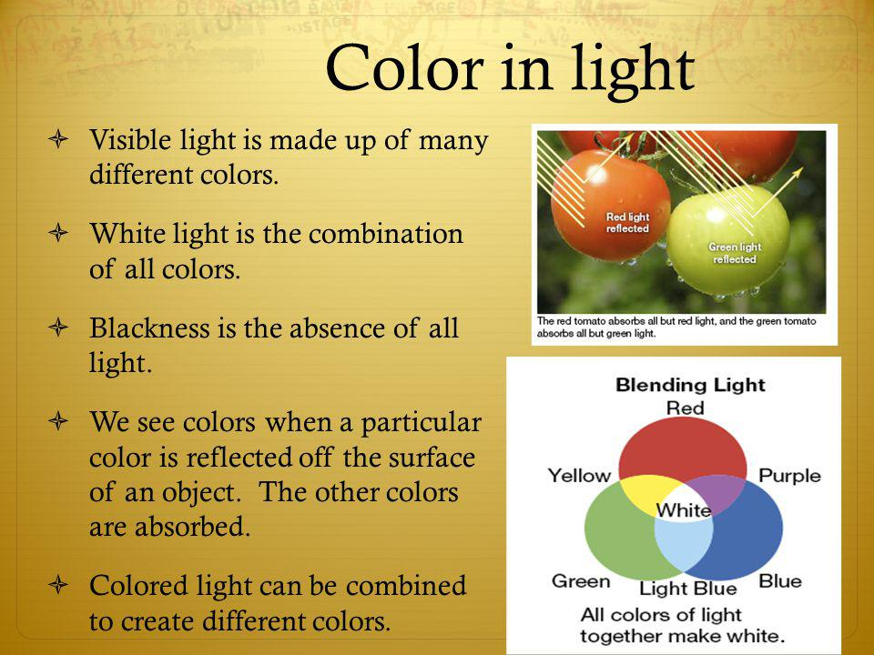 Color in light Visible light is made up of many different colors.