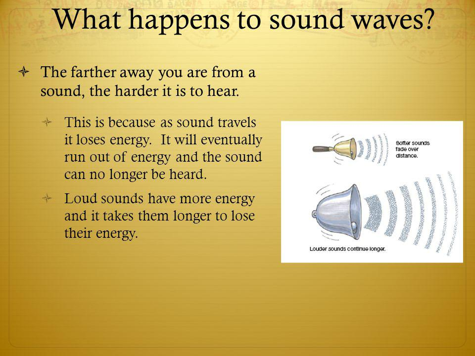What happens to sound waves