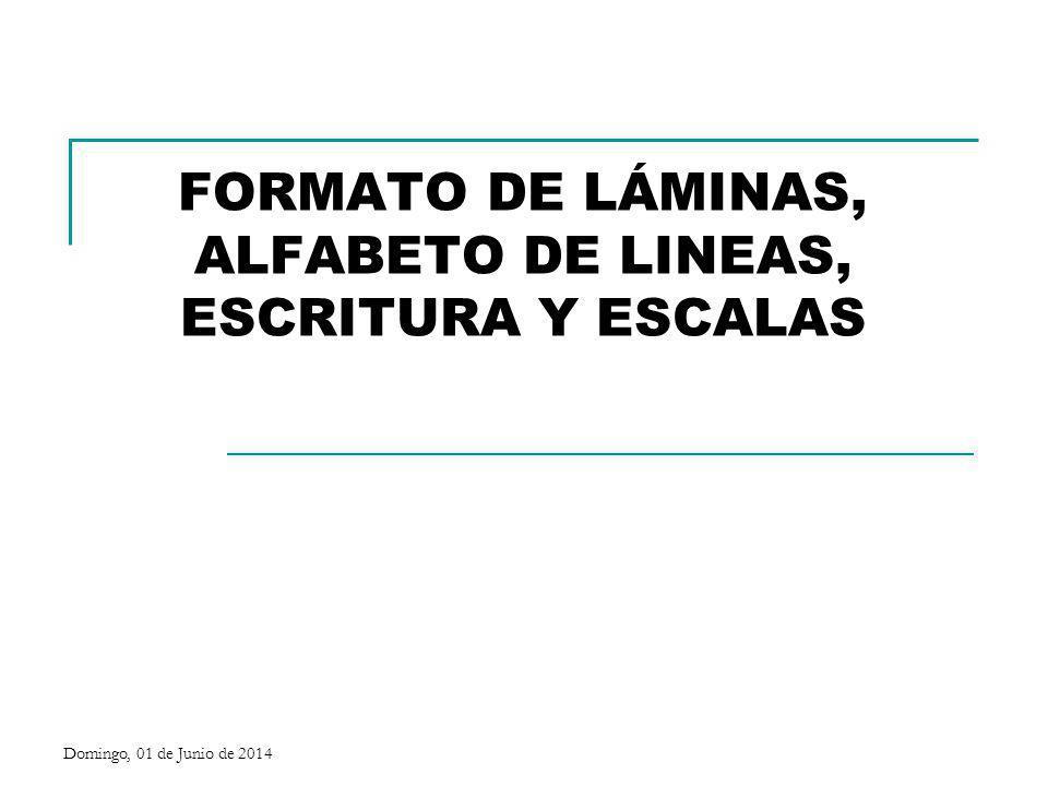 FORMATO DE LÁMINAS, ALFABETO DE LINEAS, ESCRITURA Y ESCALAS
