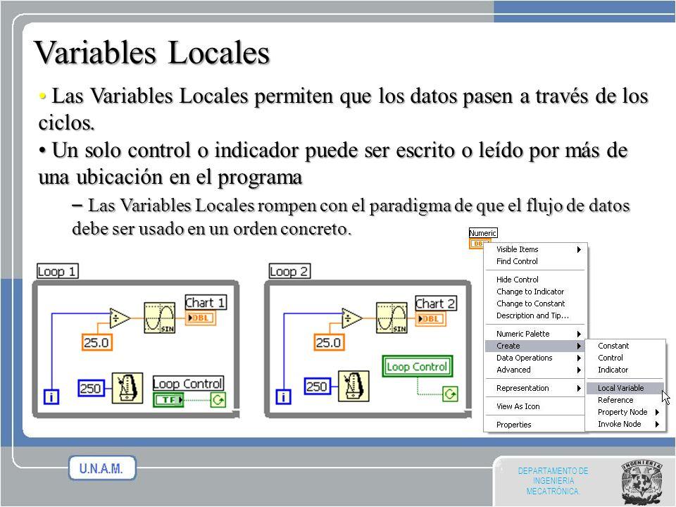 Variables Locales Las Variables Locales permiten que los datos pasen a través de los ciclos.
