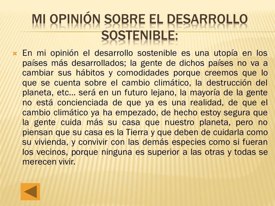 Mi opinión sobre el desarrollo sostenible: