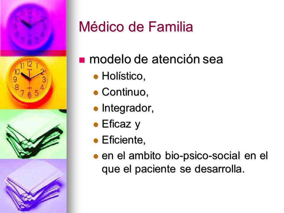 Médico de Familia modelo de atención sea Holístico, Continuo,