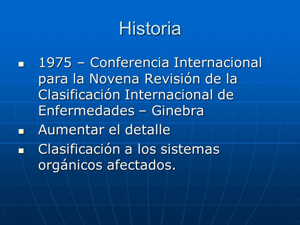 Historia 1975 – Conferencia Internacional para la Novena Revisión de la Clasificación Internacional de Enfermedades – Ginebra.