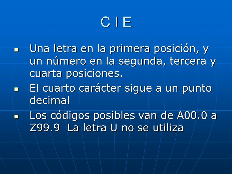 C I E Una letra en la primera posición, y un número en la segunda, tercera y cuarta posiciones. El cuarto carácter sigue a un punto decimal.