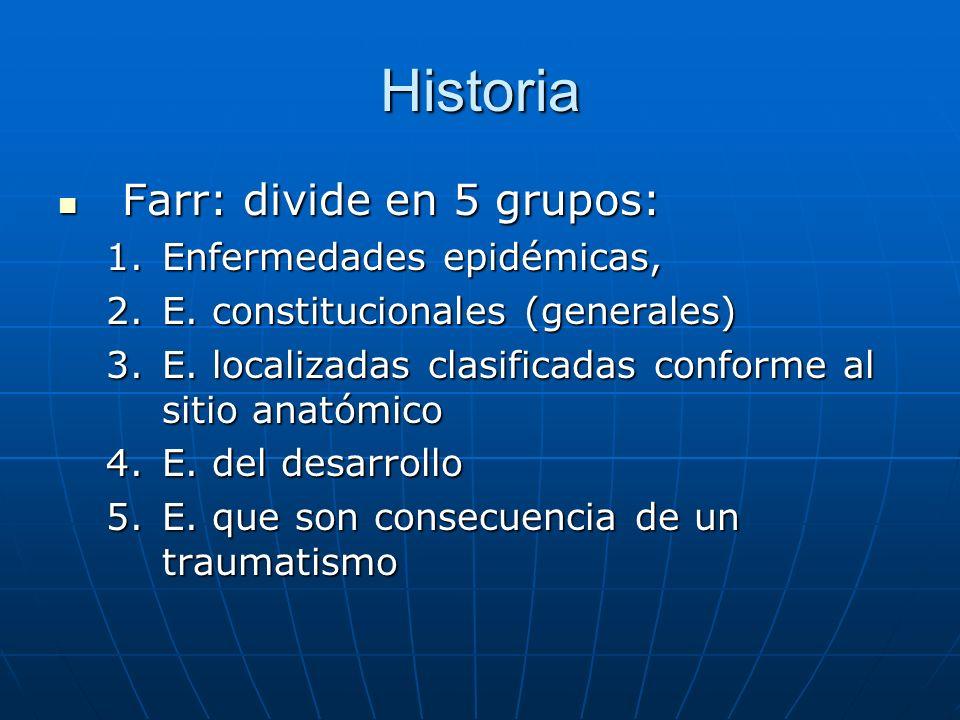 Historia Farr: divide en 5 grupos: Enfermedades epidémicas,