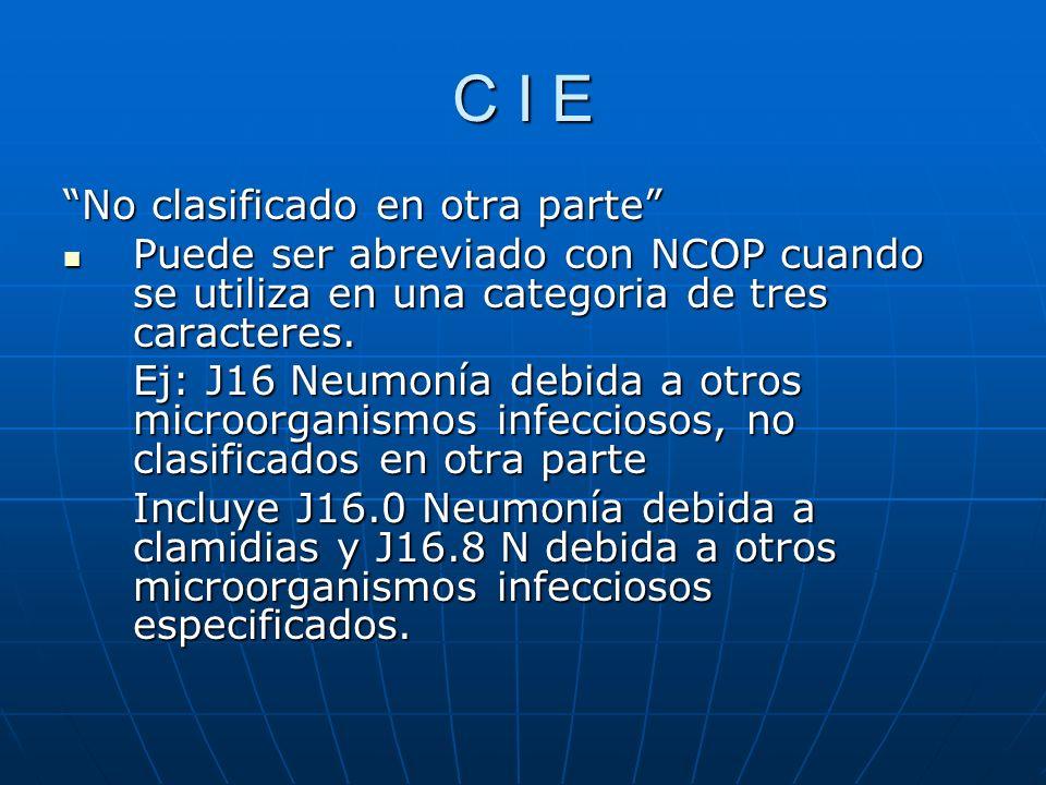 C I E No clasificado en otra parte